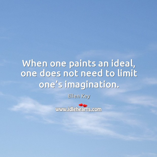 When one paints an ideal, one does not need to limit one's imagination. Image