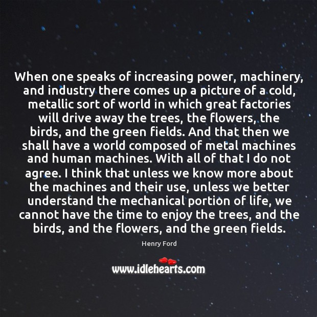 When one speaks of increasing power, machinery, and industry there comes up Image