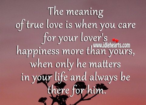 True Love Is When You Care.