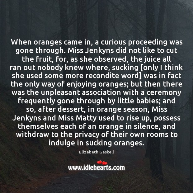 Image, When oranges came in, a curious proceeding was gone through. Miss Jenkyns