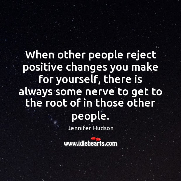 When other people reject positive changes you make for yourself, there is Image