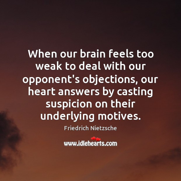 Image, When our brain feels too weak to deal with our opponent's objections,