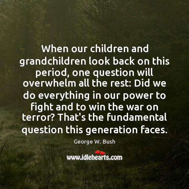 Image, When our children and grandchildren look back on this period, one question