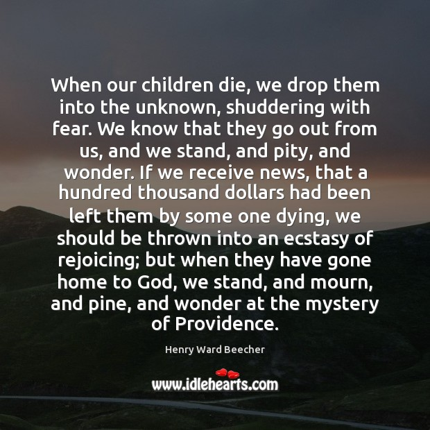 When our children die, we drop them into the unknown, shuddering with Image