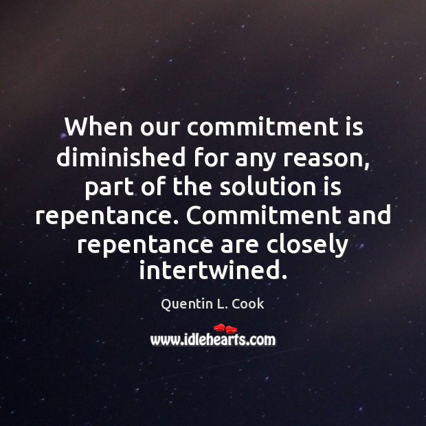 When our commitment is diminished for any reason, part of the solution Solution Quotes Image