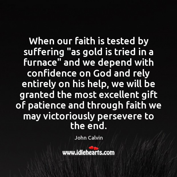 """When our faith is tested by suffering """"as gold is tried in Image"""