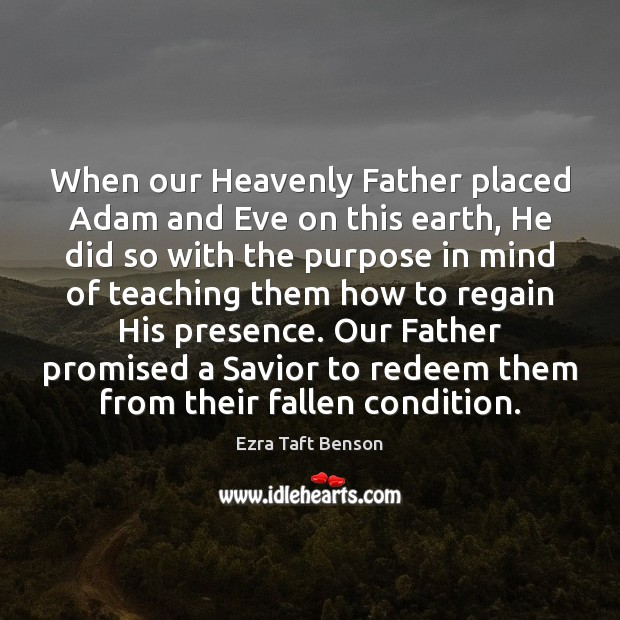 Image, When our Heavenly Father placed Adam and Eve on this earth, He