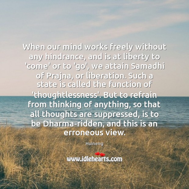 When our mind works freely without any hindrance, and is at liberty Image