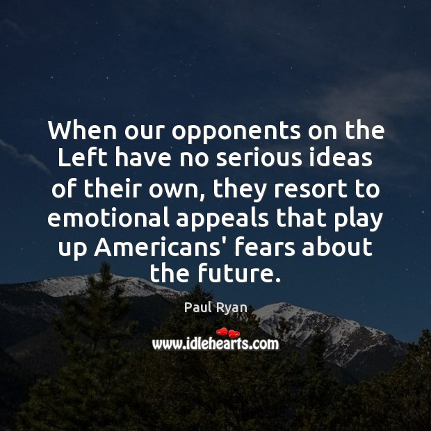 When our opponents on the Left have no serious ideas of their Image