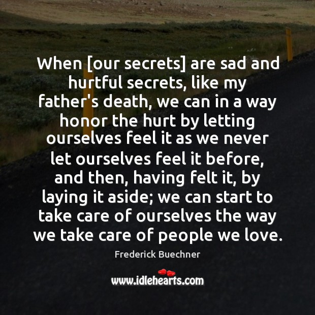 When [our secrets] are sad and hurtful secrets, like my father's death, Image