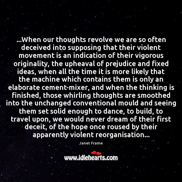 …When our thoughts revolve we are so often deceived into supposing that Image