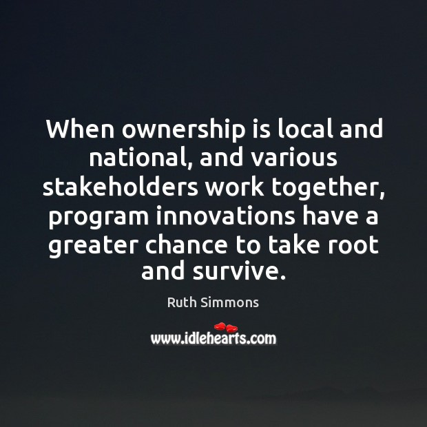 When ownership is local and national, and various stakeholders work together, program Image