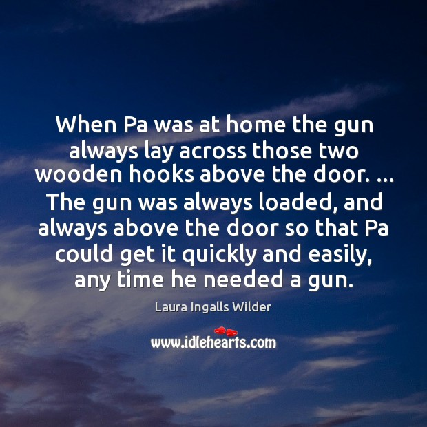 Image, When Pa was at home the gun always lay across those two