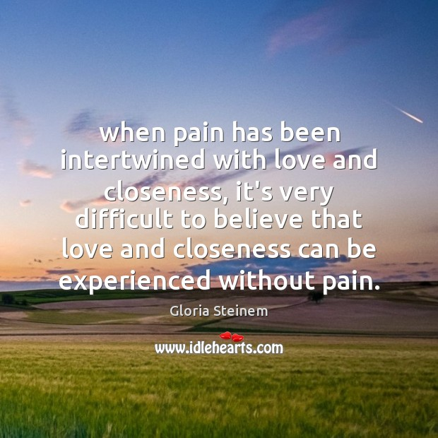 When pain has been intertwined with love and closeness, it's very difficult Image