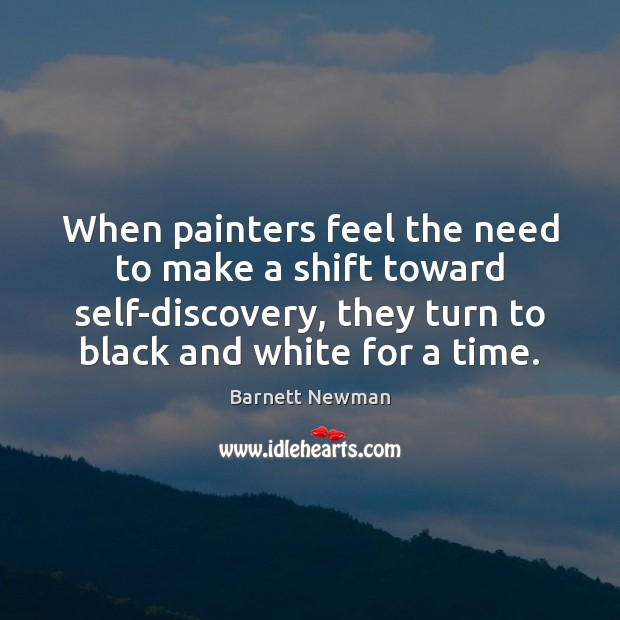 Image, When painters feel the need to make a shift toward self-discovery, they