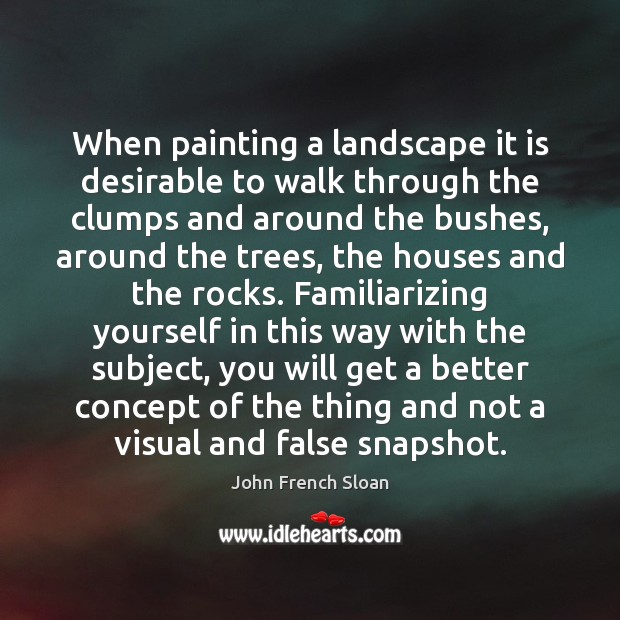 When painting a landscape it is desirable to walk through the clumps Image