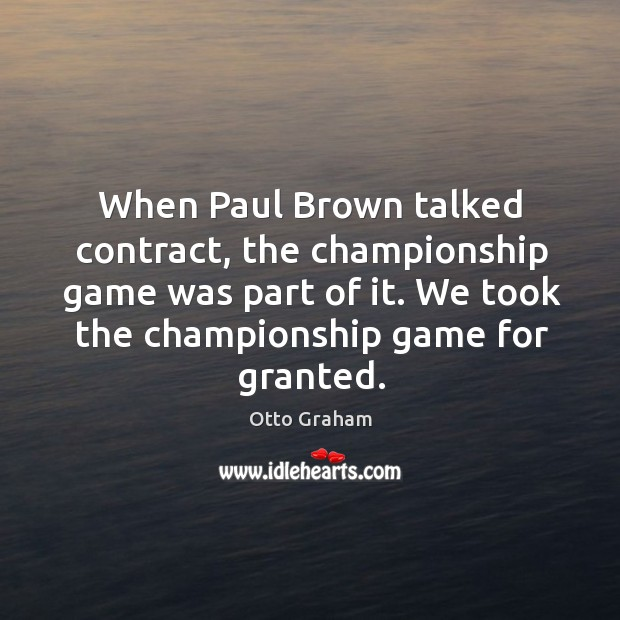When Paul Brown talked contract, the championship game was part of it. Image