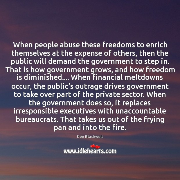 When people abuse these freedoms to enrich themselves at the expense of Image