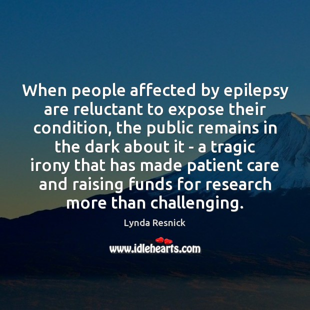 When people affected by epilepsy are reluctant to expose their condition, the Image