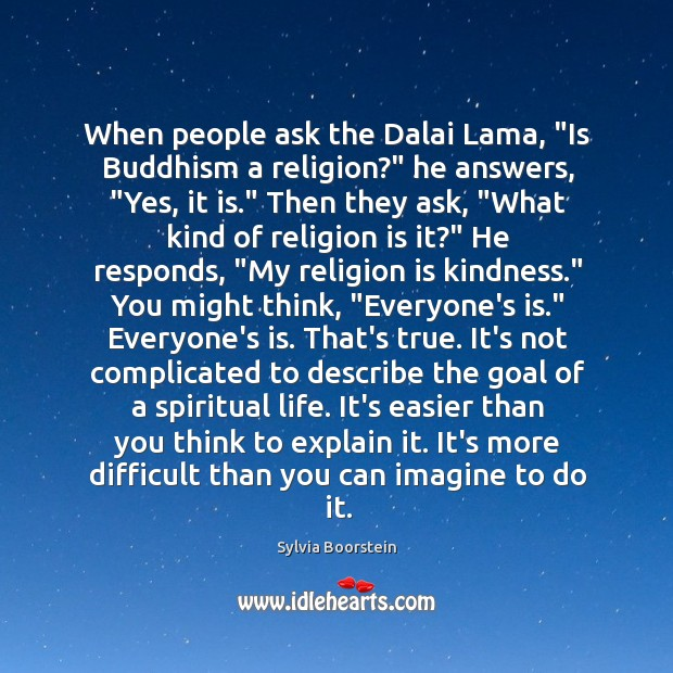 """Image, When people ask the Dalai Lama, """"Is Buddhism a religion?"""" he answers, """""""
