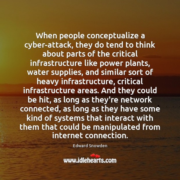 When people conceptualize a cyber-attack, they do tend to think about parts Water Quotes Image