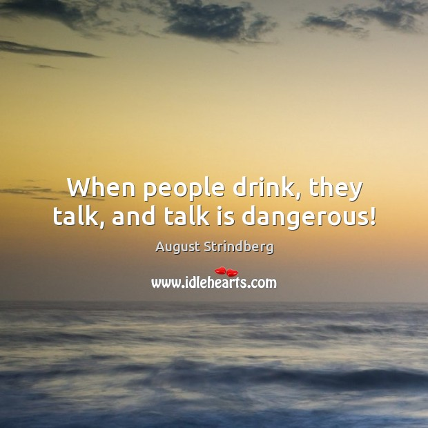 When people drink, they talk, and talk is dangerous! Image