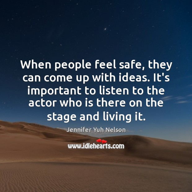 When people feel safe, they can come up with ideas. It's important Image