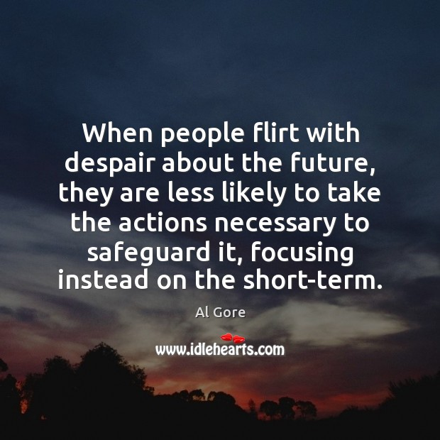 When people flirt with despair about the future, they are less likely Image