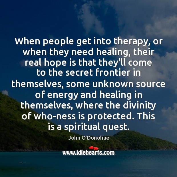 When people get into therapy, or when they need healing, their real Image