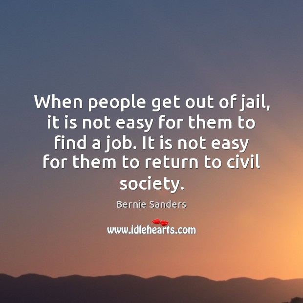 When people get out of jail, it is not easy for them Image