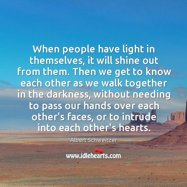 When people have light in themselves, it will shine out from them. Image