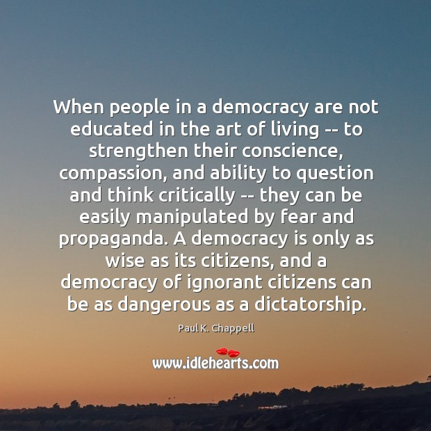 When people in a democracy are not educated in the art of Image