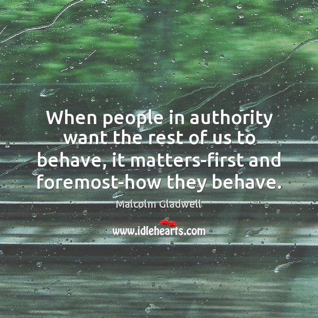 When people in authority want the rest of us to behave, it Image
