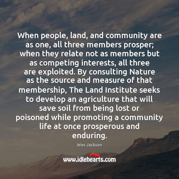 When people, land, and community are as one, all three members prosper; Image