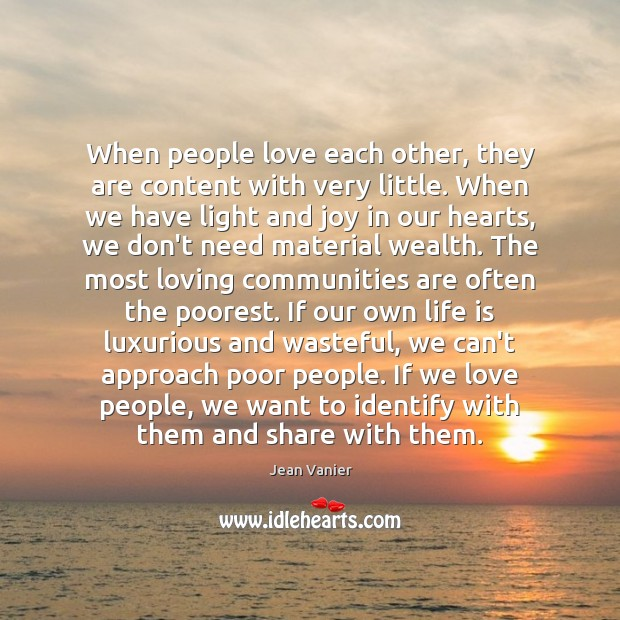 Image, When people love each other, they are content with very little. When