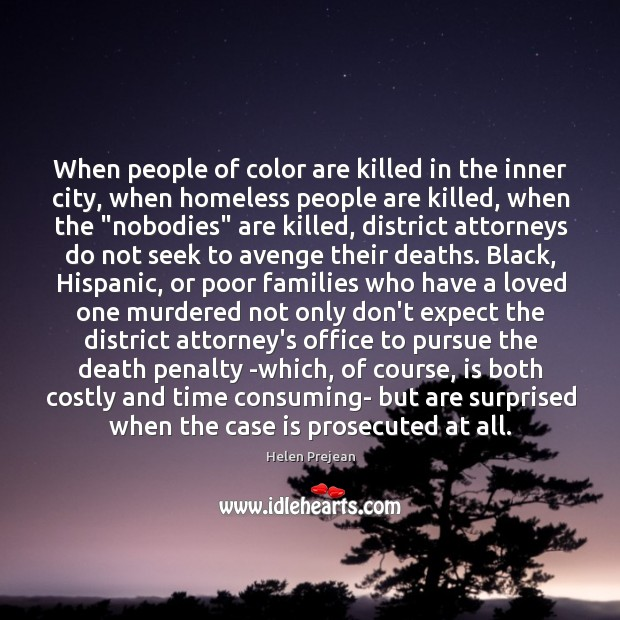 When people of color are killed in the inner city, when homeless Image