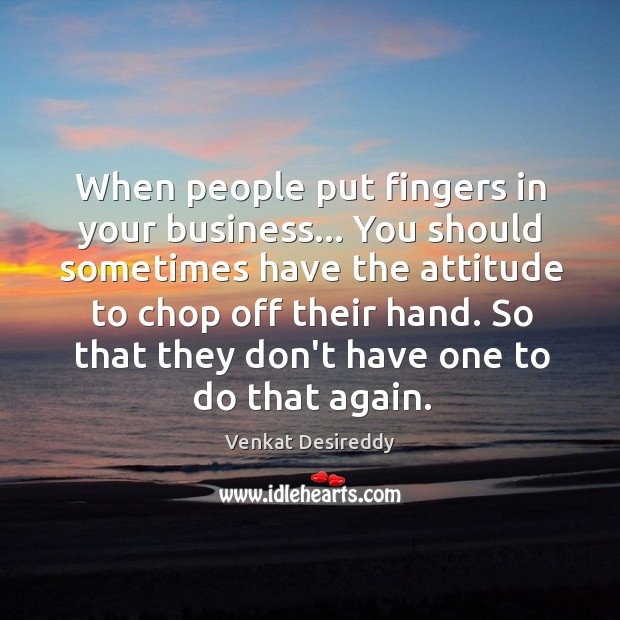 When people put fingers in your business Image