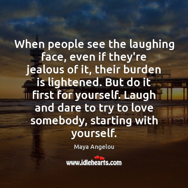 Image, When people see the laughing face, even if they're jealous of it,