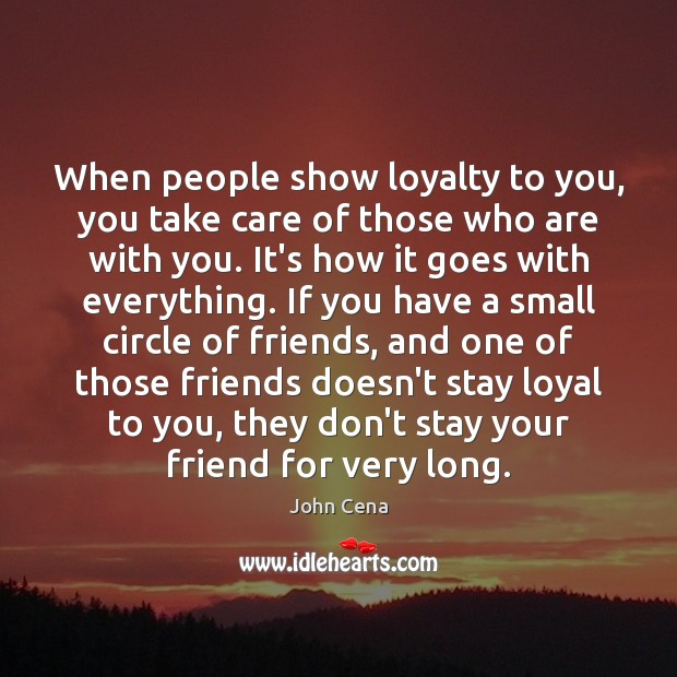 Image, When people show loyalty to you, you take care of those who