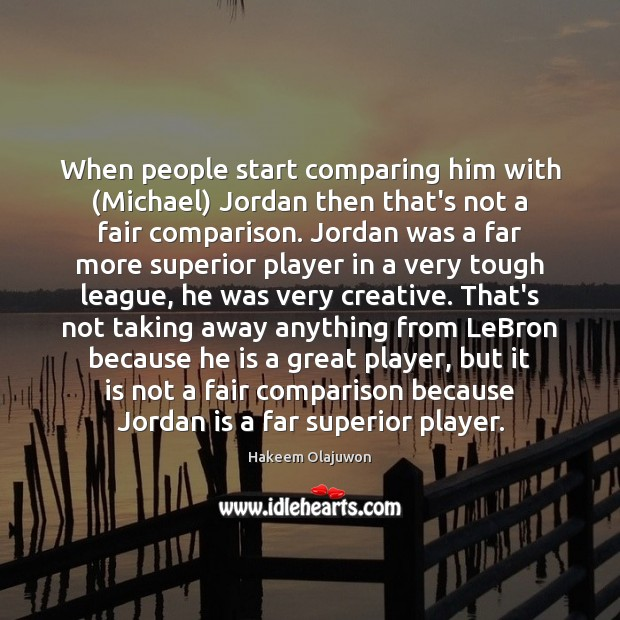 When people start comparing him with (Michael) Jordan then that's not a Comparison Quotes Image