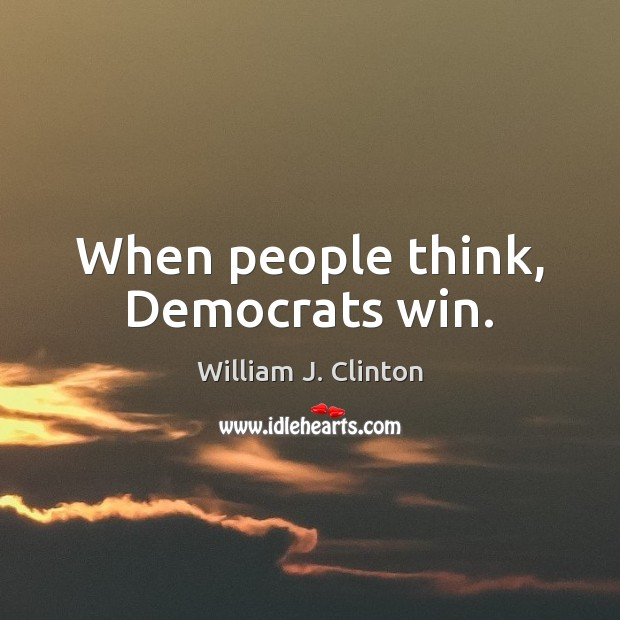 When people think, Democrats win. Image