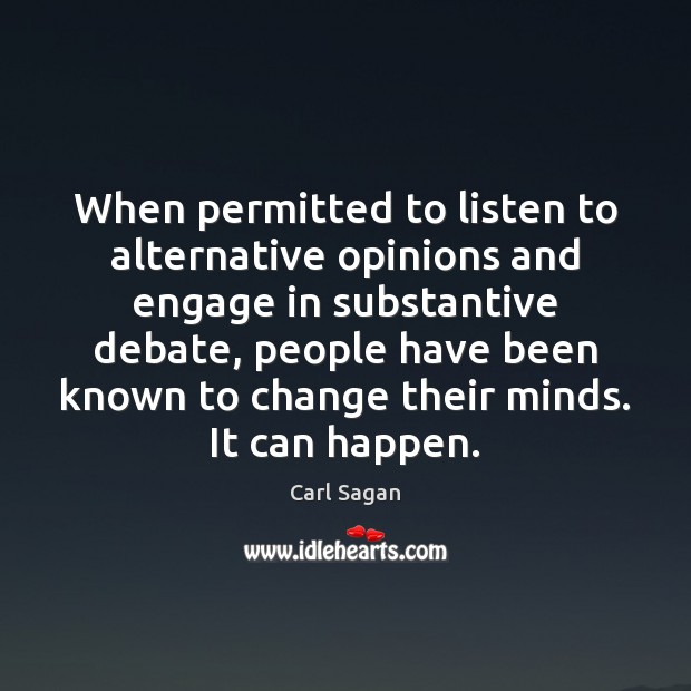 Image, When permitted to listen to alternative opinions and engage in substantive debate,