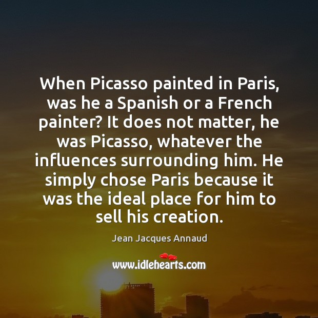 When Picasso painted in Paris, was he a Spanish or a French Image