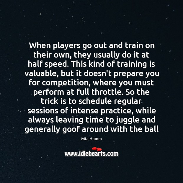Image, When players go out and train on their own, they usually do