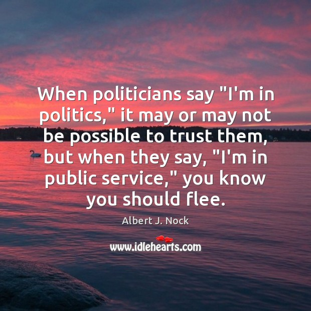 "Image, When politicians say ""I'm in politics,"" it may or may not be"