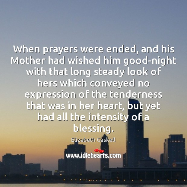 When prayers were ended, and his Mother had wished him good-night with Image