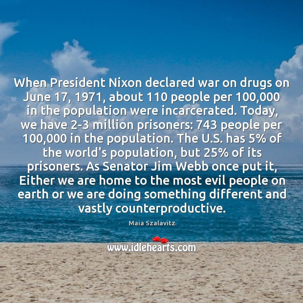 When President Nixon declared war on drugs on June 17, 1971, about 110 people per 100,000 Image