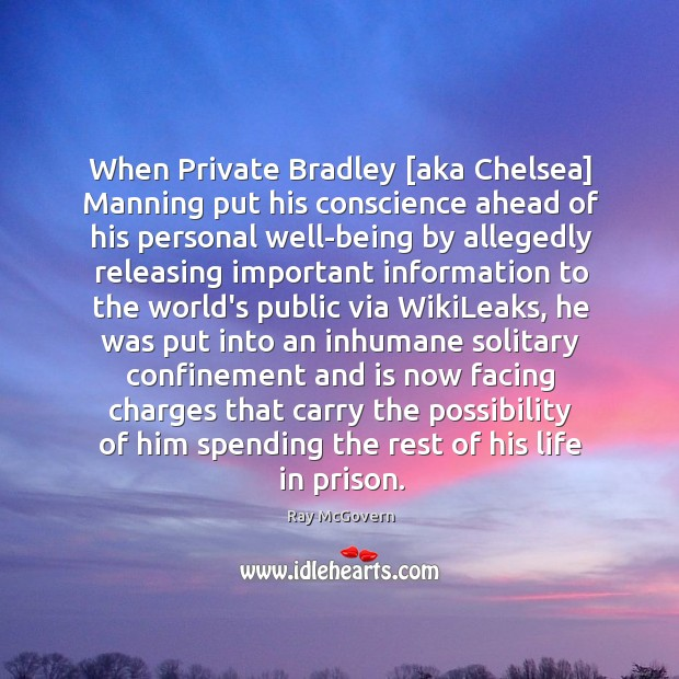 Image, When Private Bradley [aka Chelsea] Manning put his conscience ahead of his