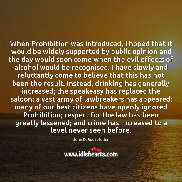 When Prohibition was introduced, I hoped that it would be widely supported Image