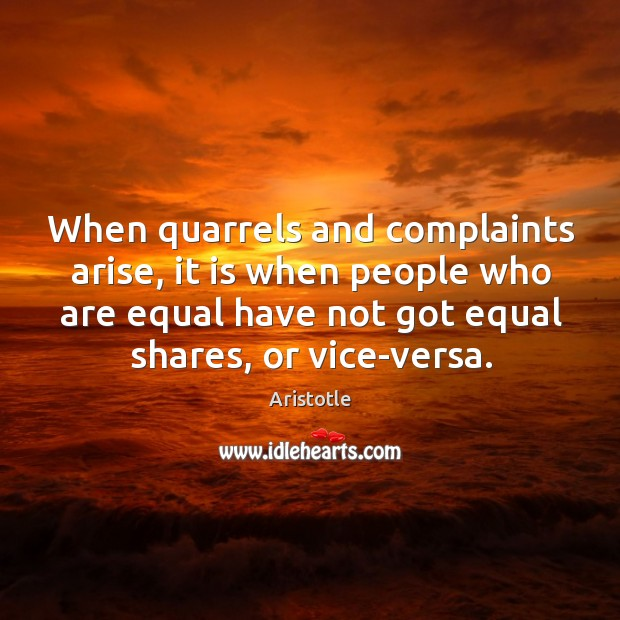 Image, When quarrels and complaints arise, it is when people who are equal